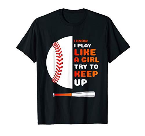 I Know I Play Like A Girl Try To Keep Up Softball T-Shirt ()
