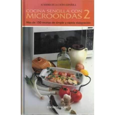 COCINA SENCILLA CON MICROONDAS 2. Más de 150 recetas de ...