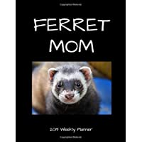 Ferret Mom 2019 Weekly Planner