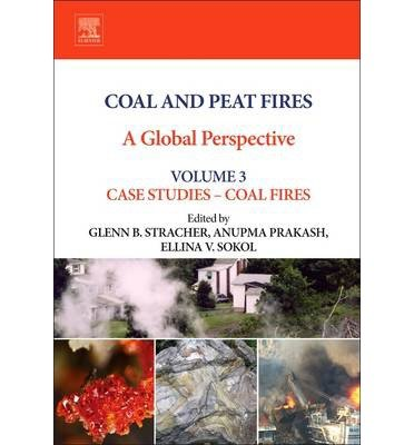 Download Coal and Peat Fires: A Global Perspective: Case Studies Coal Fires Volume 3(Hardback) - 2014 Edition PDF