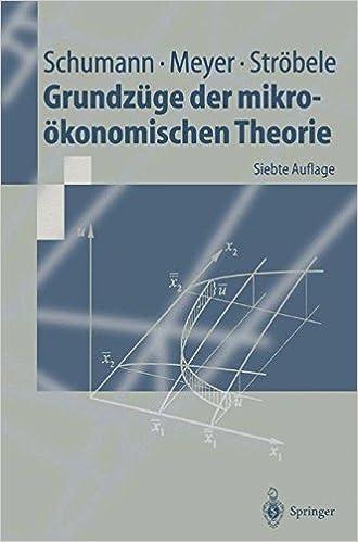 Grundzuge Der Mikrookonomischen Theorie (Springer-Lehrbuch)