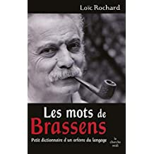 Les mots de Brassens (BRASSENS ABORD) (French Edition)