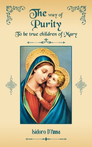 Read Online The Way of Purity: To be true children of Mary pdf