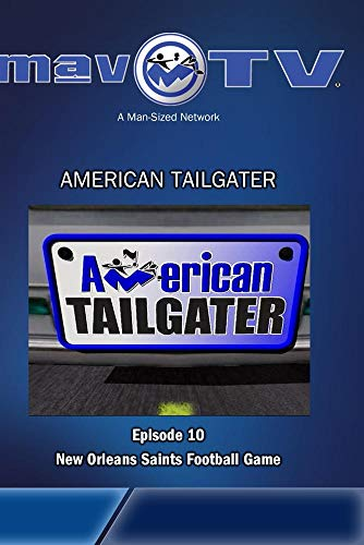 Superdome Sports - American Tailgater: Ep. 10