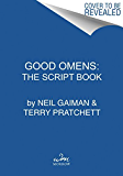 The Quite Nice & Fairly Accurate Good Omens Script Book: The Script Book
