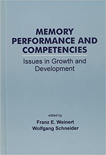 Memory Performance and Competencies: Issues in Growth and Development