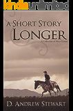 A Short Story Longer