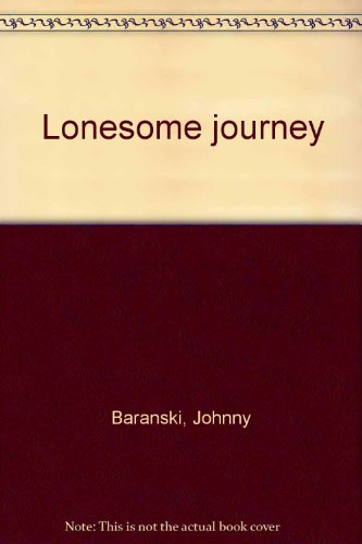 Lonesome journey