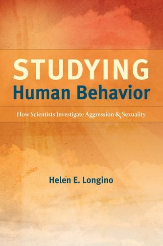 Studying Human Behavior: How Scientists Investigate Aggression and Sexuality