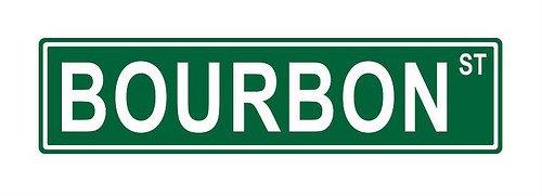 - Bourbon St. Street Sign 24x6 funny joke humor novelty metal aluminum sign