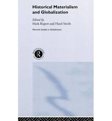 [(Historical Materialism and Globalisation: Essays on Continuity and Change)] [Author: Mark Rupert] published on (October, 2003) pdf epub