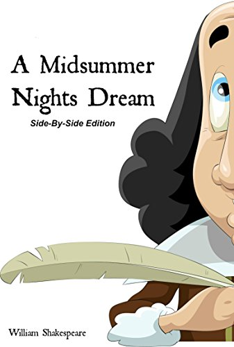 A Midsummer Nights Dream With Side-By-Side Modern English Tr