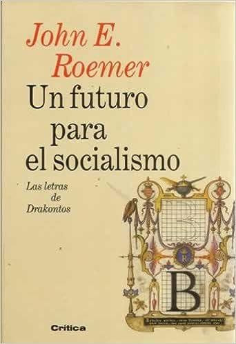 Un Futuro Para El Socialismo (Spanish Edition)