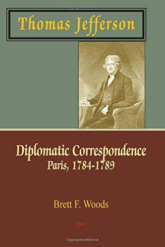 Thomas Jefferson: Diplomatic Correspondence, Paris, 1784-1789