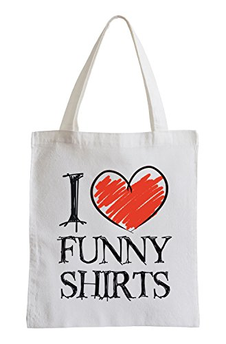 I love Funny Shirts Fun Jutebeutel