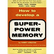 How to Develop a Super Power Memory