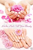 Global Printing Services Nail Salon Poster - French Tips Floral Manicure Pedicure Pink and White Quote Petal Nail Salon Spa Poster || NSD-017 (24in x 36in, Poster (Polymatte))