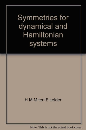Symmetries for dynamical & Hamiltonian systems H M M ten Eikelder