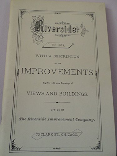 Riverside in 1871 : With a Description of Its Improvements Together with Some Engravings of Views & ()