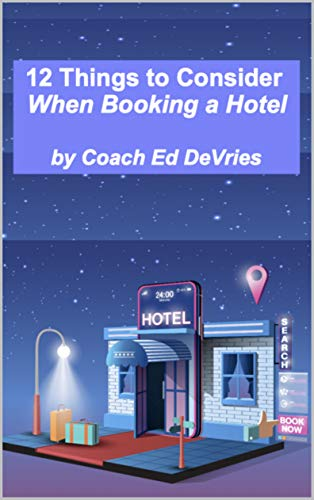 12 Things to Consider When Booking a Hotel: A checklist of 12 things to consider when booking a hotel.