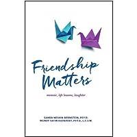 Friendship Matters: memoir, life lessons, laughter