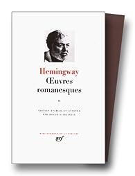 La Pléiade - Oeuvres romanesques 02  par Ernest Hemingway