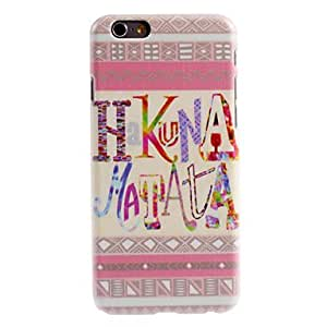 ZXSPACE HAKUNA MATATA Design PC Hard Case for iPhone 6