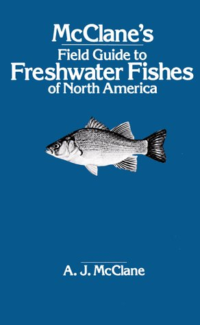 McClane's Field Guide to Freshwater Fishes of North America
