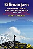 Kilimanjaro - The Trekking Guide to Africa's Highest Mountain: All-in-one guide for climbing Kilimanjaro. Includes getting to Tanzania and Kenya, town guides to Nairobi, Dar es Salaam, Arusha, Moshi and Marangu. Routes covered on 35 detailed hiking maps.