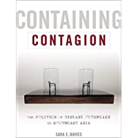 Containing Contagion: The Politics of Disease Outbreaks in Southeast Asia