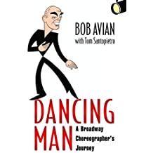 Dancing Man: A Broadway Choreographer's Journey