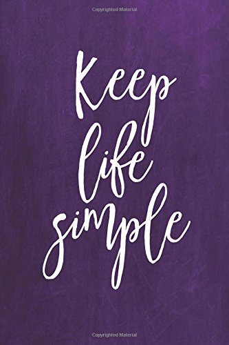 """Chalkboard Journal - Keep Life Simple (Purple): 100 page 6"""" x 9"""" Ruled Notebook: Inspirational Journal, Blank Notebook, Blank Journal, Lined Notebook, ... Journals – Purple Collection) (Volume 12) PDF"""