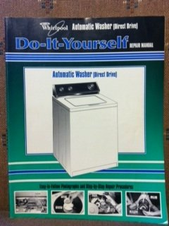 whirlpool automatic washer direct drive do it yourself repair rh amazon com Whirlpool Washer Manual Whirlpool Dryer Manual