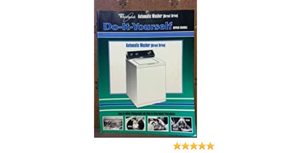 Whirlpool automatic washer direct drive do it yourself repair whirlpool automatic washer direct drive do it yourself repair manual whirlpool engineering staff 0050946005003 amazon books solutioingenieria Image collections
