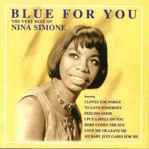 Blue For You The Very Best Of Nina Simone Amazon Com
