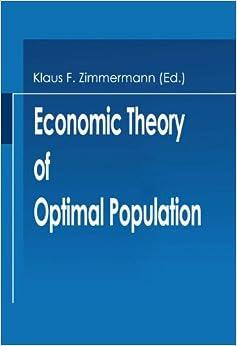Economic Theory of Optimal Population (Microeconomic Studies)