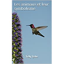 Les animaux et leur symbolisme (French Edition)