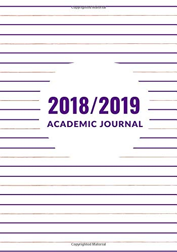 2018/2019 Academic Journal: Productivity Weekly, Monthly Schedule Diary, At A Glance Calendar Schedule Organizer with Inspirational Quotes, Daily ... Paperback (Academic Organizers) (Volume 24) PDF