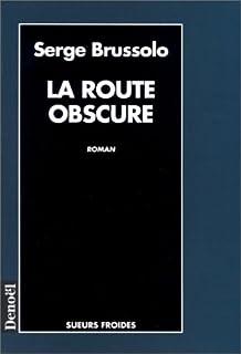 La route obscure, Brussolo, Serge