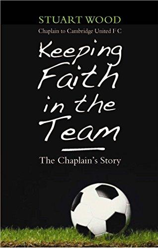 Keeping Faith in the Team: The Footbal Chaplain's Story
