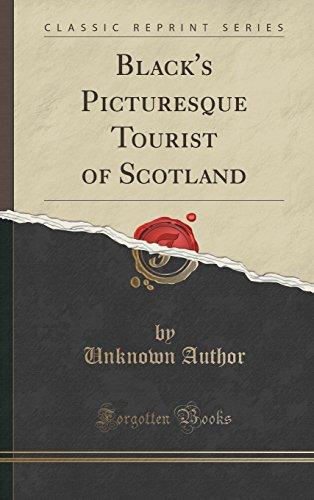 Black's Picturesque Tourist of Scotland (Classic Reprint)