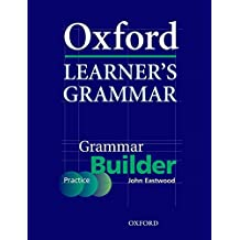Oxford Learner's Grammar: Grammar Builder (Practice Book with Key)