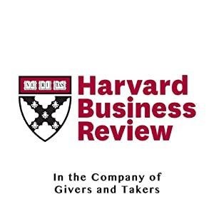 In the Company of Givers and Takers (Harvard Business Review) Periodical