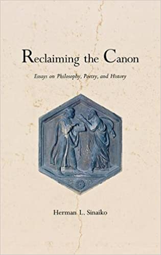 Reclaiming the Canon: Essays on Philosophy, Poetry, and