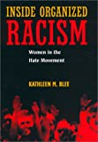 Inside Organized Racism - Women in the Hate Movement, Kathleen M. Blee, 0520240553
