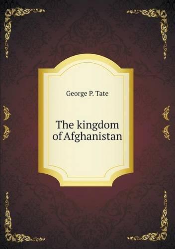 The kingdom of Afghanistan ebook