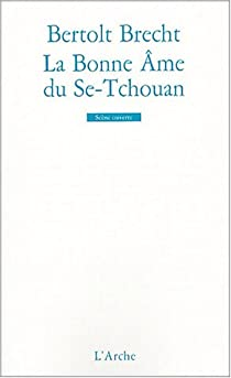 La bonne âme du Se-Tchouan par Brecht