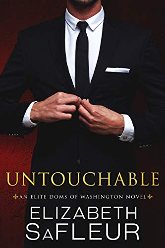 - Untouchable (Elite Doms of Washington Book 2)