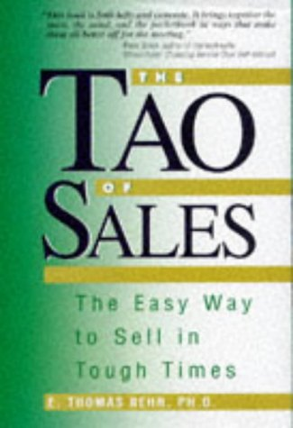 The Tao of Sales: The Easy Way to Sell in Tough Times PDF