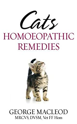Cats: Homoeopathic Remedies by George Macleod MRCVS DVSM Vet FF Hom (2005-10-01)
